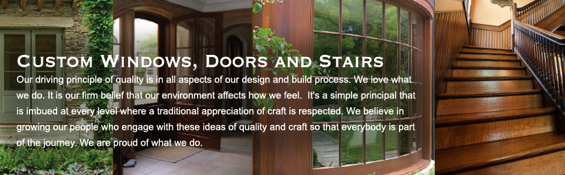 Custom Windows doors and Stairs
